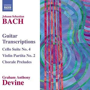 Bach: Guitar Transcriptions - Cello Suite No. 4; Violin Partita No. 2; Chorale Preludes