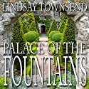 Palace of the Fountains Audiobook by Lindsay Townsend Narrated by R. E. Chambliss