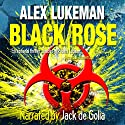 Black Rose: The Project, Book 9 (       UNABRIDGED) by Alex Lukeman Narrated by Jack de Golia