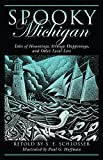 img - for Spooky Michigan: Tales Of Hauntings, Strange Happenings, And Other Local Lore book / textbook / text book