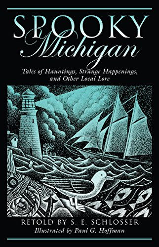 Spooky Michigan: Tales Of Hauntings, Strange Happenings, And Other Local Lore