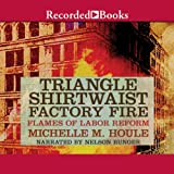 img - for The Triangle Shirtwaist Factory Fire: Flames of Labor Reform book / textbook / text book