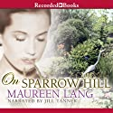 On Sparrow Hill (       UNABRIDGED) by Maureen Lang Narrated by Jill Tanner