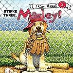 Marley: Strike Three, Marley! | John Grogan,Richard Cowdrey