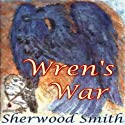 Wren's War (       UNABRIDGED) by Sherwood Smith Narrated by Andi Ackerman