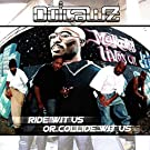 Ride Wit Us Or Collide Wit Us [Explicit]