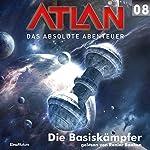 Die Basiskämpfer (Atlan - Das absolute Abenteuer 08) | Horst Hoffmann,Marianne Sydow