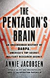 The Pentagons Brain: An Uncensored History of DARPA, Americas Top-Secret Military Research Agency