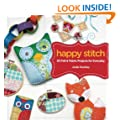 Happy Stitch: 30 Hand-Sewn Projects for Everyday