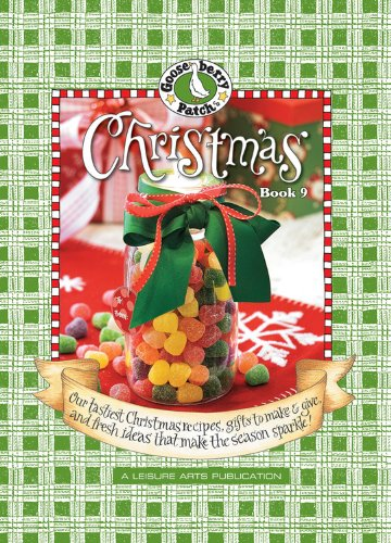 Gooseberry Patch: Christmas Book 9: Our Tastiest Christmas Recipes, Gifts to Make & Give, and Fresh Ideas That Make the Season Sparkle!