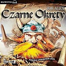 Kraina umarlych lisci (Czarne okrety 3) Audiobook by Joe Alex Narrated by Jacek Kiss
