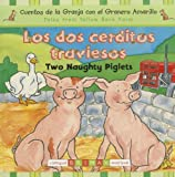 img - for Los Dos Cerditos Traviesos/Two Naughty Piglets (Tales from Yellow Barn Farm) (Spanish Edition) book / textbook / text book
