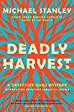 Deadly Harvest: A Detective Kubu Mystery (Detective Kubu Series, Band 4)
