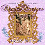 Beaded Dresses Mystery: Princesses of Chadwick Castle Adventure, Book 2 | Emma Right