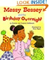 Messy Bessey and the Birthday Overnight (Rookie Readers)