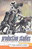 Production Studies: Cultural Studies of Media Industries