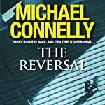 The Reversal (       ABRIDGED) by Michael Connelly Narrated by Michael Brandon