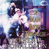 A Man Rides Through: Volume II of Mordant's Need | [Stephen R. Donaldson]