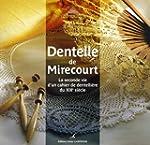 Dentelle de Mirecourt : La seconde vi...