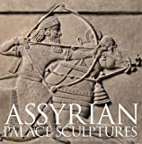 Assyrian Palace Sculptures (0292721692) by Collins, Paul