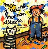 """Afficher """"Moi j'adore, maman déteste"""""""