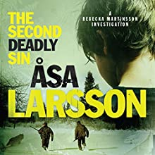 The Second Deadly Sin: Rebecka Martinsson, Book 5 (       UNABRIDGED) by Asa Larsson, Laurie Thompson (translator) Narrated by Gabrielle Glaister