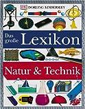 Das grosse Lexikon Natur und Technik