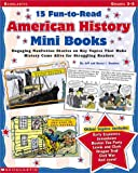 Success With Reading: 15 Fun-to-Read American History Mini-Books: Engaging Nonfiction Stories on Key Topics That Help Struggling Readers Learn the Content They Need to Know