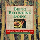 img - for Being, Belonging, Doing: Balancing the Critical Needs in Your Life book / textbook / text book
