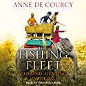 The Fishing Fleet: Husband-Hunting in the Raj (       UNABRIDGED) by Anne de Courcy Narrated by Greta Scacchi
