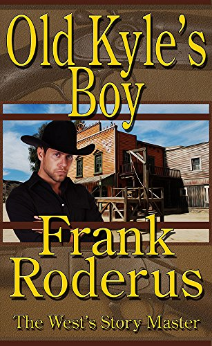 Book: Old Kyle's Boy by Frank Roderus