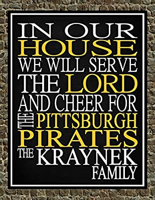 In Our House We Will Serve The Lord And Cheer for The Pittsburgh Pirates Personalized Family Name Christian Print - Perfect Gift, baseball sports wall art - multiple sizes