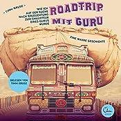 Roadtrip mit Guru: Wie ich auf der Suche nach Erleuchtung zum Chauffeur eines Gurus wurde | [Timm Kruse]