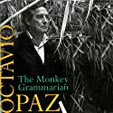 The Monkey Grammarian Audiobook by Octavio Paz Narrated by Daniel May
