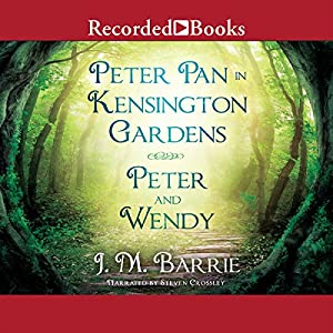 Peter Pan in Kensington Gardens & Peter and Wendy Audiobook