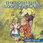 Through the Looking Glass Hörbuch von Lewis Carroll Gesprochen von: Jack Nolan