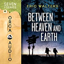 Between Heaven and Earth: The Seven Sequels (       UNABRIDGED) by Eric Walters Narrated by Bret Amundsen