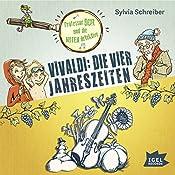 Vivaldi: Die vier Jahreszeiten (Prof. Dur und die Notendetektive 4) | Sylvia Schreiber