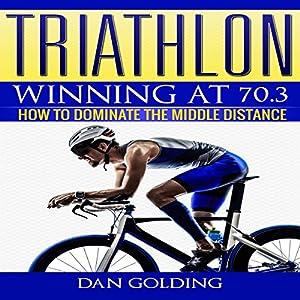Triathlon: Winning at 70.3 Audiobook