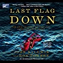 Last Flag Down: The Epic Journey of the Last Confederate Warship Audiobook by John Baldwin, Ron Powers Narrated by Michael Kramer