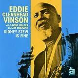 echange, troc Eddie Cleanhead Vinson - Kidney Stew Is Fine