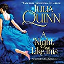 A Night Like This Audiobook by Julia Quinn Narrated by Rosalyn Landor