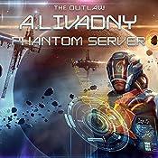 The Outlaw: Phantom Server Trilogy Series, Book 2 | Andrei Livadny