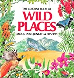 Wild Places: Mountains, Jungles and Deserts (Explainers)