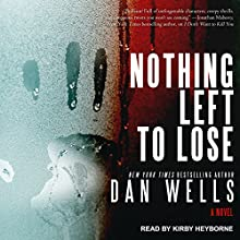 Nothing Left to Lose: John Cleaver Series, Book 6 Audiobook by Dan Wells Narrated by Kirby Heyborne