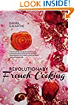 Revolutionary French Cooking