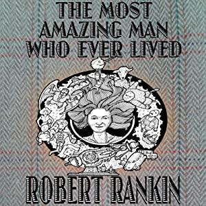 The Most Amazing Man Who Ever Lived Audiobook