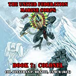 Colonel: The United Federation Marine Corps, Book 7   Jonathan P. Brazee