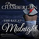 The Bay at Midnight (       UNABRIDGED) by Diane Chamberlain Narrated by Cris Dukehart, Randye Kaye, Julie McKay