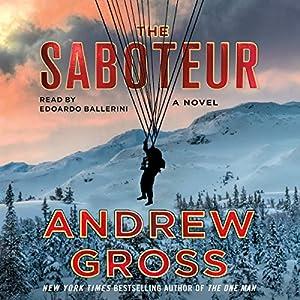 The Saboteur: A Novel Hörbuch von Andrew Gross Gesprochen von: Edoardo Ballerini
